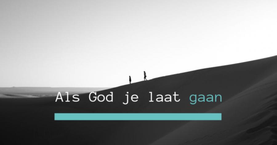 Als God je laat gaan