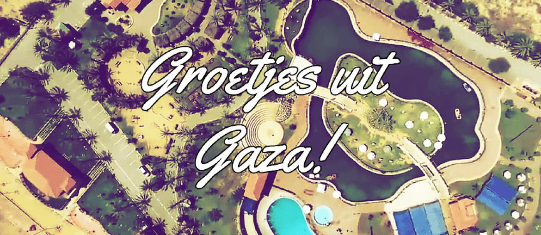 Groetjes uit Gaza
